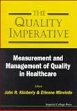The Quality Imperative : Measurement and Mangement of Quality in Healthcare, Etienne Minvielle, Etienne Minvielle, 1860941737