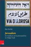 Jerusalem : Ein Handbuch und Studienreisefuhrer Zur Heiligen Stadt, Kuchler, Max, 3525501730