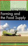 Farming and the Food Supply, Debra A. Miller, 0737751738