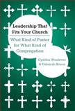 Leadership That Fits Your Church, Cynthia Woolever and Deborah Bruce, 0827221738