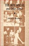 The Box Social and Other Stories, James Reaney, 088984173X