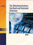 Telecommunications Fact Book and Illustrated Dictionary, Khan, Ahmed S., 1418011738