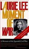 A Moment of War, Laurie Lee, 1565841735