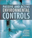 Passive and Active Environmental Controls : Informing the Schematic Designing of Buildings, Heerwagen, Dean, 0072501731