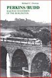 Perkins-Budd : Railway Statesmen of the Burlington, Overton, Richard C., 0313231737