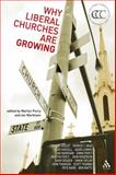 Why Liberal Churches Are Growing, Percy, Martyn and Markham, Ian, 0567081737