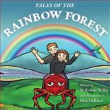 Tales of the Rainbow Forest, McKenzie Willis, 0615731732
