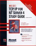 MCSE TCP/IP for NT Server 4 Study Guide, Lammle, Todd and Chellis, James, 078212173X