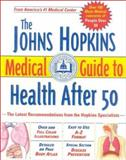 The Johns Hopkins Medical Guide to Health after 50 : The Latest Recommendations from the Hopkins Specialists, Simeon Margolis, 0929661737