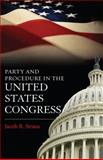 Party and Procedure in the United States Congress, Jacob R. Straus, 1442211733