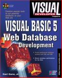 Visual Developer VB5 and Access 97 Web Development, Ganz, Carl, Jr., 1576101738