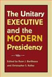 The Unitary Executive and the Modern Presidency, , 1603441735