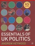 Essentials of UK Politics, Heywood, Andrew, 0230201733