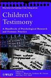Children's Testimony : A Handbook of Psychological Research and Forensic Practice, , 047149173X