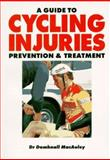 A Guide to Cycling Injuries : Prevention and Treatment, MacAuley, Domhnall, 0933201737