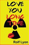 Love You Long Time, Rolf Lyon, 1493791737