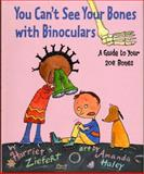 You Can't See Your Bones with Binoculars, Harriet Ziefert, 1593541732