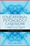 Educational Psychology Casework : A Practical Guide, Beaver, Rick, 1849051739