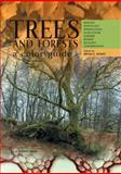 Trees and Forests - a Color Guide : Biology, Pathology, Propagation, Silviculture, Surgery, Biomes, Ecology, Conservation, Bowes, Bryan G., 0123821738