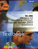 Managing and Maintaining a Microsoft Windows Server 2003 Environment : Exam 70-290, Microsoft Official Academic Course Staff, 0470631732