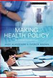 Making Health Policy : A Critical Introduction, Alaszewski, Andy and Brown, Patrick, 0745641733