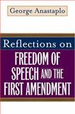 Reflections on Freedom of Speech and the First Amendment, Anastaplo, George, 0813191734