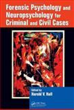Forensic Psychology and Neuropsychology for Criminal and Civil Cases, Hall, Harold V., 0849381738