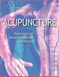 Acupuncture : Treatment of Musculoskeletal Conditions, Norris, Christopher M., 0750651733