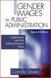 Gender Images in Public Administration : Legitimacy and the Administrative State, Stivers, Camilla, 0761921737