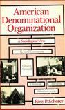 American Denominational Organization, Ross P. Scherer, 0878081739