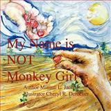 My Name Is NOT Monkey Girl, Miriam Jacobs, 0979821738