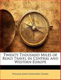 Twenty Thousand Miles of Road Travel in Central and Western Europe, William John Alexander Stamer, 1142831736