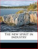 The New Spirit in Industry, Frederick Ernest Johnson, 1145591736