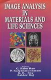 Image Analysis in Materials and Life Sciences 9781578081738
