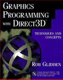 Graphics Programming with Direct 3D : Techniques and Concepts, Glidden, Rob, 0201561735