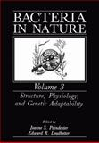Bacteria in Nature : Structure, Physiology and Genetic Adaptability, Leadbetter, E. R. and Poindexter, J. S., 0306431734