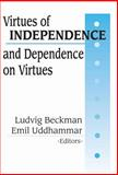 Virtues of Independence and Dependence on Virtues 9780765801739