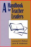 A Handbook for Teacher Leaders, Pellicer, Leonard O. and Anderson, Lorin W., 0803961731