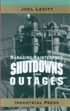 Managing Maintenance Shutdowns and Outages, Levitt, Joel, 083113173X
