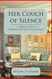 Her Couch of Silence, Mitchell A. Kramer, 1469791730