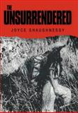 The Unsurrendered, Joyce Shaughnessy, 1479761737