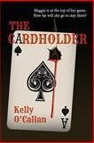 The Cardholder, Kelly O'Callan, 149352173X