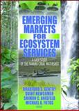 Emerging Markets for Ecosystem Services : A Case Study of the Pa, Gentry and Newcomer, 1560221739