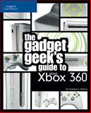 The Gadget Geek's Guide to Your XBox 360, Jonathan S. Harbour, 159863173X