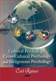 Cultural Psychology, Cross-Cultural Psychology, and Indigenous Psychology, Ratner, Carl, 1604561734