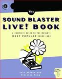 The Sound Blaster Live! Book : A Complete Guide to the World's Most Popular Sound Card, Ahlzen, Lars and Song, Clarence, 1886411735