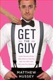 Get the Guy, Matthew Hussey, 0062241745