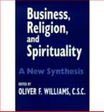 Business, Religion, and Spirituality : A New Synthesis, , 0268021740