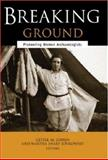 Breaking Ground : Pioneering Women Archaeologists, , 0472031740