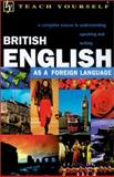 Teach Yourself British English : As a Foreign Language, Stevens, Sandra, 065801174X